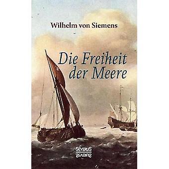 Die Freiheit der Meere by von Siemens & Wilhelm