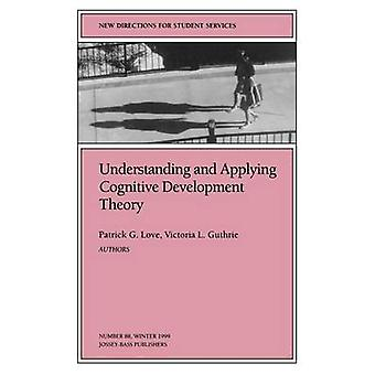 Understanding and Applying Cognitive Development Theory by Love & Patrick G.