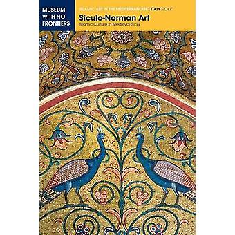 SiculoNorman Art Islamic Culture in Medieval Sicily by Mauro & Eliana