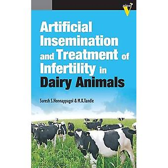 Artificial Insemination and Treatment of Infertility in Dairy Animals by Honnappagol & S.S.