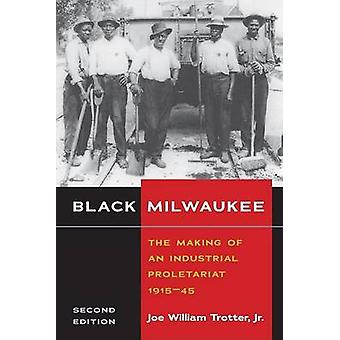 Black Milwaukee - The Making of an Industrial Proletariat - 1915-45 von
