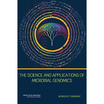 The Science and Applications of Microbial Genomics - Workshop Summary