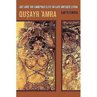 Qusayr 'Amra - Arte y la élite omeya en la Siria antigua tardía por Gart