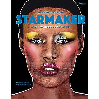 Richard Bernstein Starmaker - Andy Warhol's Cover Artist von Mauricio P