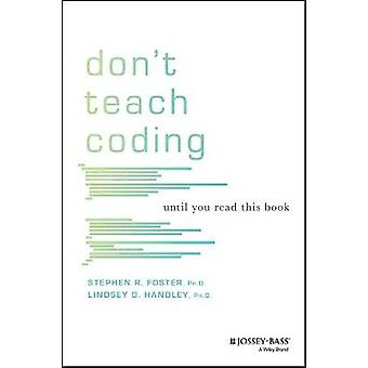 Don't Teach Coding - Until You Read This Book by Lindsey Handley - 978