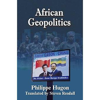 African Geopolitics (2nd Revised edition) by Philippe Hugon - Steven