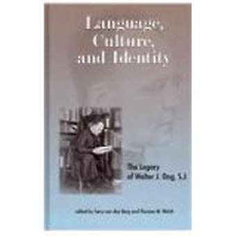 Language - Culture - and Identity - The Legacy of Walter J. Ong - S.J.