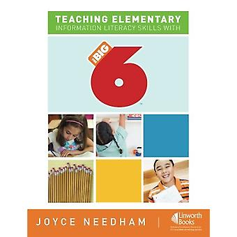 Teaching Elementary Information Literacy Skills with the Big6 (TM) by