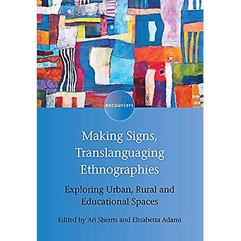 Making Signs - Translanguaging Ethnographies - Exploring Urban - Rural