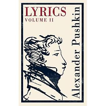Lyrics - Volume 2 (1817-24) by Alexander Pushkin - 9781847497321 Book