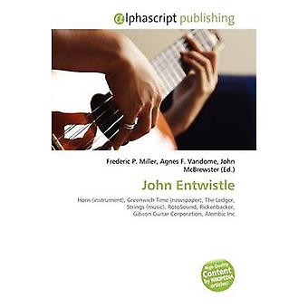 John Entwistle by Frederic P Miller - 9786133804371 Book