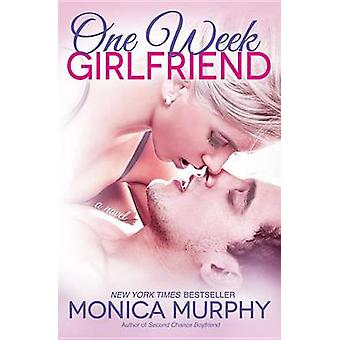 One Week Girlfriend by Monica Murphy - 9780804176781 Book