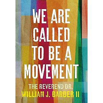 We Are Called to Be a Movement by William Barber - 9781523511242 Book