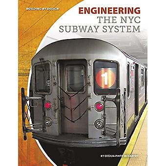 Engineering the NYC Subway System by  -Cecilia -Pinto Mccarthy - 9781