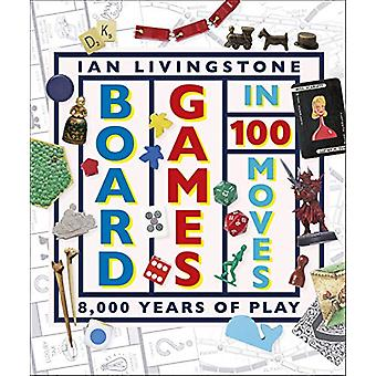 Board Games in 100 Moves by Ian Livingstone - 9780241363782 Book