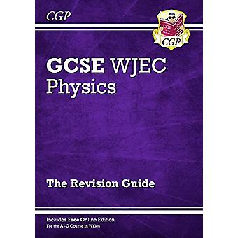 New WJEC GCSE Physics Revision Guide (with Online Edition) by CGP Boo