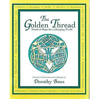 The Golden Thread - Words of Hope for a Changing World by Dorothy Boux