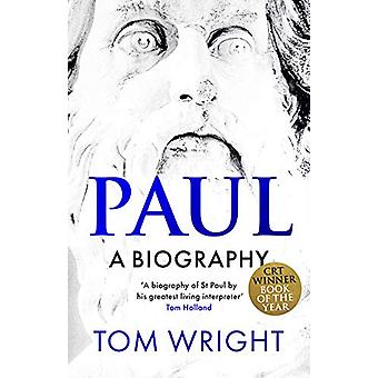 Paul - A Biography by Tom Wright - 9780281078769 Book
