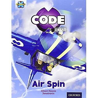 Project X CODE Extra: Light Blue Book Band, Oxford Level 4: Wild Rides: Air Spin
