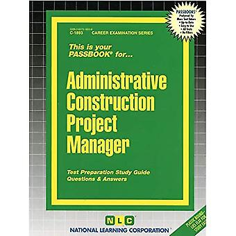 Administrative Construction Project Manager: Passbooks Study Guide