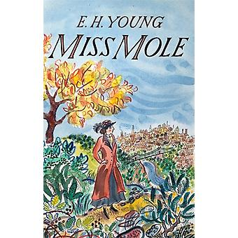 Miss Mole by E H Young & Introduction by Lucy Scholes