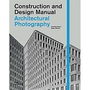 Arkkitehtivalokuvaus: Rakennus- ja suunnitteluopas