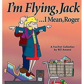 I'm Flying - Jack / Mean Roger yapan Bill Amend - 9780740700040 Kitap