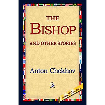 The Bishop and Other Stories by Anton Pavlovich Chekhov - 97814218100