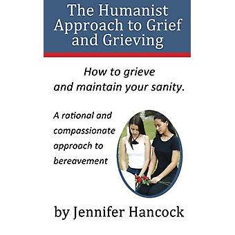 The Humanist Approach to Grief and Grieving by Jennifer Hancock - 978
