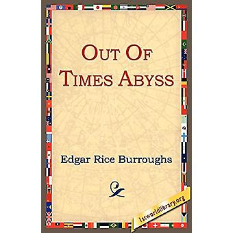 Out of Time's Abyss by Edgar Rice Burroughs - 9781595402288 Book