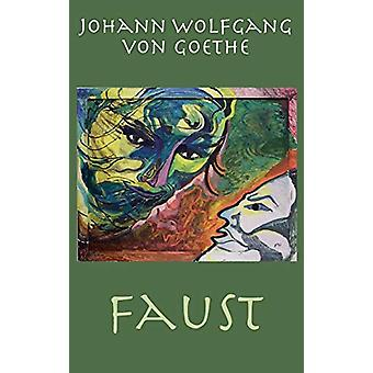 Faust - The Tragedy by Johann Wolfgang Goethe - 9781950330423 Book