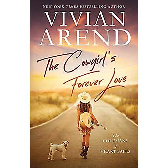 The Cowgirl's Forever Love by Vivian Arend - 9781999495749 Book