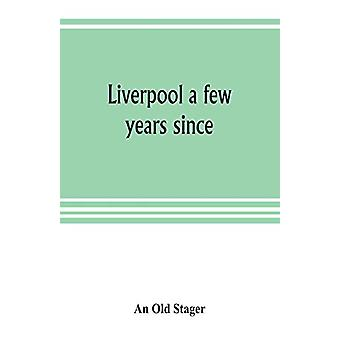 Liverpool a few years since by An Old Stager - 9789353804435 Book
