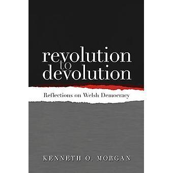 Revolution to Devolution Reflections on Welsh Democracy