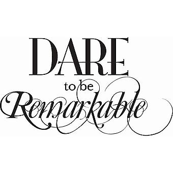 Hampton Art Wood Mounted Stamp - Wood Stamp - Dare To Be Remarkable