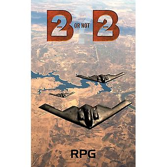 B2 Or Not B2 by RPG .