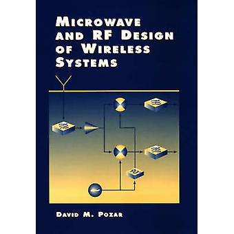 Microwave and RF Design of Wireless Systems by David M. Pozar