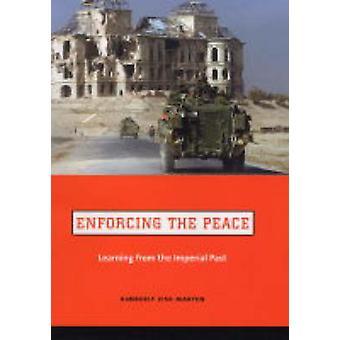 Handhaving van de vrede - leren van het keizerlijk verleden door Kimberly Zisk