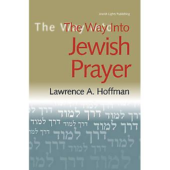 Way into Jewish Prayer by Hoffman & Lawrence A.