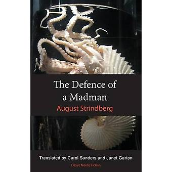The Defence of a Madman by Strindberg & August