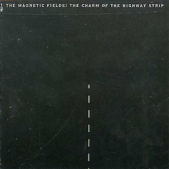 Campos magnéticos - encanto da importação EUA Highway Strip [CD]