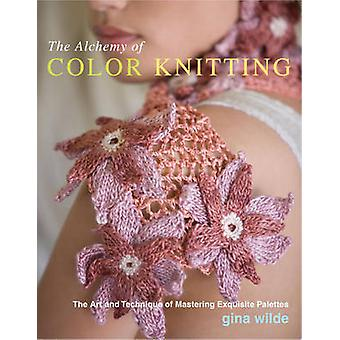 The Alchemy of Color Knitting - The Art and Technique of Mastering Exq