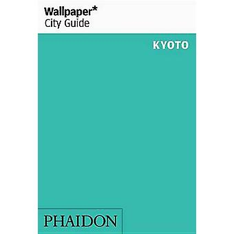 Wallpaper* City Guide Kyoto - 2016 by Wallpaper* - 9780714872704 Book