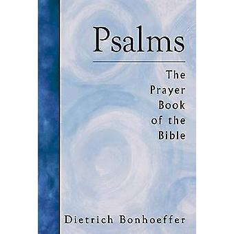 Psalms - The Prayer Book of the Bible (New edition) by Dietrich Bonhoe