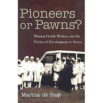 ¿Pioneros o peones? -Las trabajadoras de la salud y la política de desarrollo