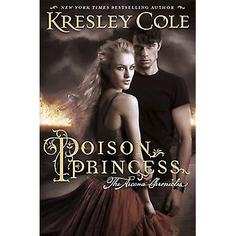 Poison Princess - The Arcana Chronicles by Kresley Cole - 978085707919