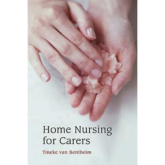Home Nursing for Carers by Tineke Van Bentheim - 9780863155413 Book
