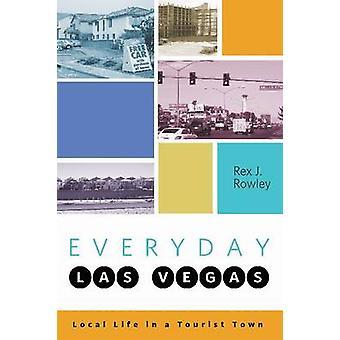 Tous les jours Las Vegas - vie locale dans un village touristique de Rex J. Rowley - 9