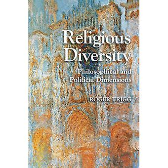 Religious Diversity - Philosophical and Political Dimensions by Roger