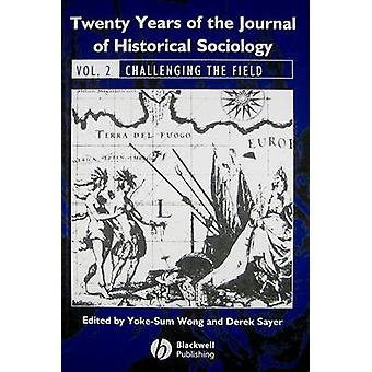 Twenty Years of the Journal of Historical Sociology - v. 2 - Challengin